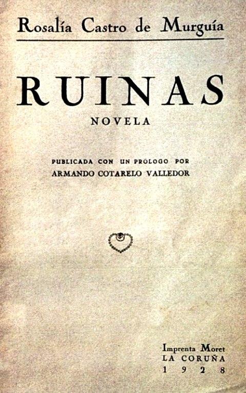 Ruinas, Rosalía Castro de Murguía, ed. de 1928 con prólogo de Armando Cotarelo Valledor