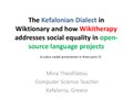 The Kefalonian Dialect in Wiktionary and how Wikitherapy - Mina Theofilatou at the Celtic Knot 2017.pdf