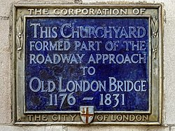 This churchyard formed part of the roadway approach to old london bridge 1176   1831