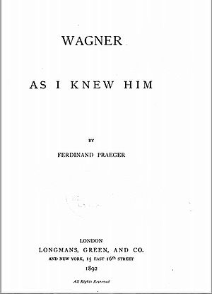 "Ferdinand Praeger - Title page of Ferdinand Praeger's ""Wagner as I Knew Him"" (1892)"