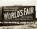 """Man's Greatest Achievement-Worlds Fair-St. Louis-Don't Fail to See It."" Billboard at State and Washington Streets in Minneapolis, Minnesota advertising the 1904 World's Fair in St. Louis.jpg"
