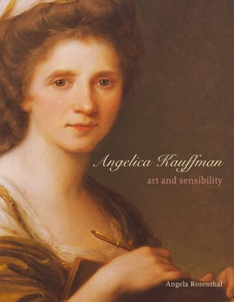Angela Rosenthal - The cover of Rosenthal's masterwork, Angelica Kauffman: Art and sensibility, 2006.