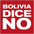 Bolivia dice No.jpg
