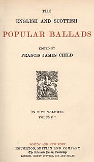 Child Ballads Collection of 305 traditional ballads, collected by Francis James Child