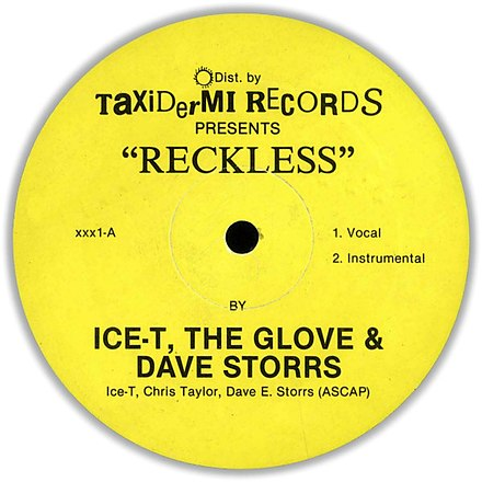 "Ice-T released a string of Electro records, including the 1984 single ""Reckless"" (pictured), before recording gangsta rap music. Ice-T, The Glove & Dave Storrs - Reckless-Tebitan Jam (Taxidermi Records-1990s) (Side A).jpg"