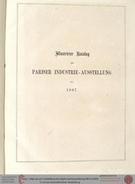 File:Illustrirter Katalog der Pariser Industrie-Ausstellung von 1867 - Heidelberg University.pdf