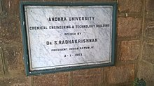 Chemical Engineering Block of Andhra University College of Engineering was opened on 3rd January 1963 by Sarvepalli Radhakrishnan, then president of India. He was the Vice-Chancellor of Andhra University from 1931 to 1936.