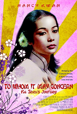 Nancy Kwan - Poster of To Whom It May Concern: Ka Shen's Journey, a 2009 docudrama about the actress.