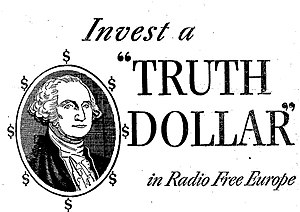 Crusade for Freedom - Advertisement urges Americans to donate Truth Dollars. The 1954 fundraising campaign (the Crusade's most successful) used images of George Washington on money as a symbol of American freedom