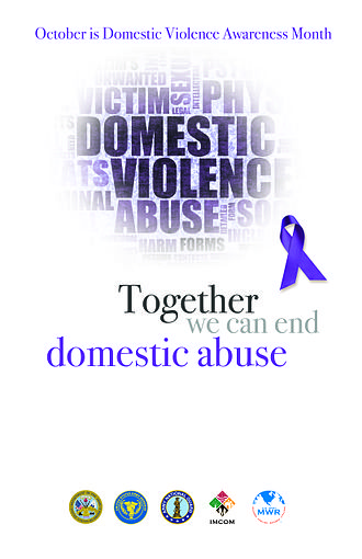 Management of domestic violence - October is observed as domestic abuse month in the United States. This poster was issued by various branches of the United States Military to educate and prevent domestic abuse.