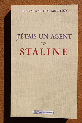 Walter Krivitsky - French edition of In Stalin's secret service, éd. Champ libre.