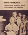 """Your community can sponsor a school lunch program for its children"" Make America Strong set. Poster number 10. - NARA - 514939.tif"