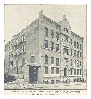 Halfway house - HOME OF INDUSTRY AND REFUGE FOR DISCHARGED CONVICTS, New York City in the 1890s
