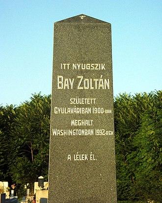 Zoltán Lajos Bay - Gravestone of Zoltán Bay (Gyulavári, Hungary)