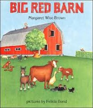 Margaret Wise Brown - Big Red Barn (reissue), illustrated by Felicia Bond