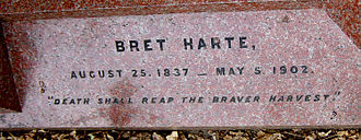 "Bret Harte - Inscription on gravestone: ""Death shall reap the braver harvest."""