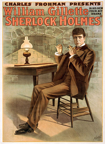 Poster for the 1899 play Sherlock Holmes by Conan Doyle and actor William Gillette Charles Frohman presents William Gillette in his new four act drama, Sherlock Holmes (LOC var 1364) (edit).jpg