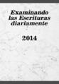 Examinando las escrituras diariamente 2014.png