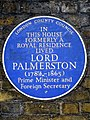 In this house formerly a royal residence lived Lord Palmerston (1784-1865) Prime Minister and Foreign Secretary.jpg