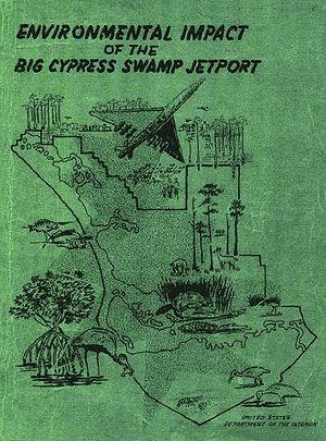 Environmental Impact of the Big Cypress Swamp Jetport - Cover of the report
