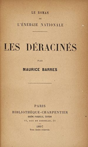 Maurice Barrès - Les Déracinés, published in 1897.