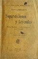 Supersticiones y Leyendas - Región Misionera, Valles Calchaquíes, Las Pampas.pdf