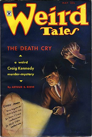 "Arthur B. Reeve - Reeve's novelette ""The Death Cry"", featuring his popular detective Craig Kennedy, was the cover story in the Weird Tales (May 1936)"