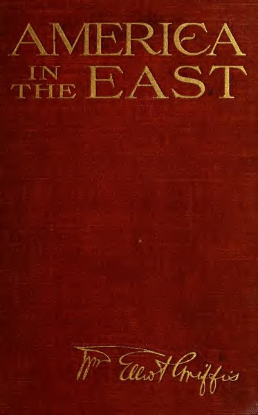 File:America in the East; a glance at our history, prospects, problems, and duties in the Pacific Ocean (IA americaineastgla00grif).pdf