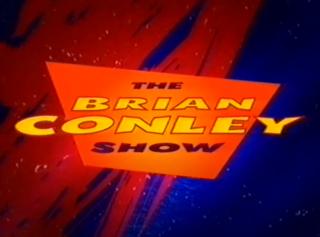 <i>The Brian Conley Show</i>