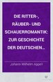 Die Ritter, Räuber und Schauerromantik Zur Geschichte der deutschen UnterhaltungsLiteratur (IA bub gb XFo AAAAIAAJ).pdf