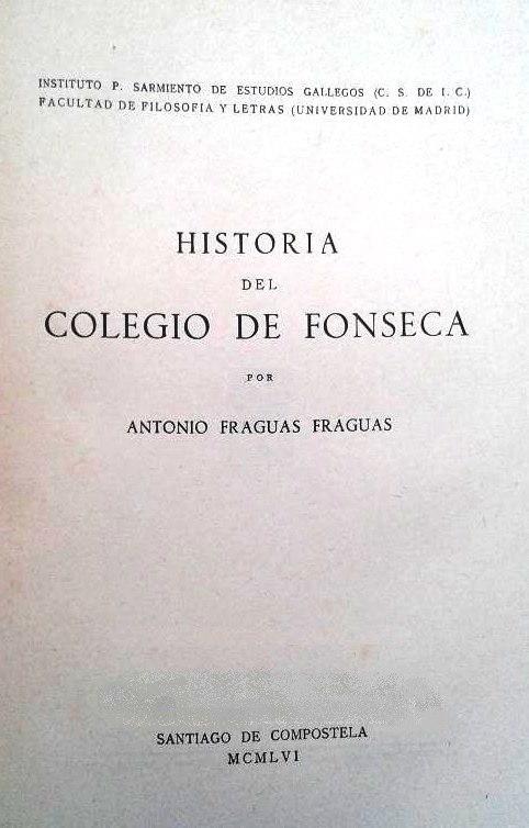 Historia del Colegio de Fonseca por Antonio Fraguas Fraguas 1956