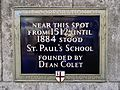 Near this spot from 1512 until 1884 stood St Paul's School founded by Dean Colet.jpg