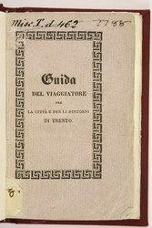 Guida del viaggiatore per la città e per li dintorni di Trento