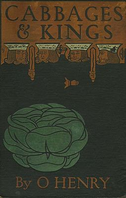 O. Henry. Cabbages and Kings (1904) cover.jpg