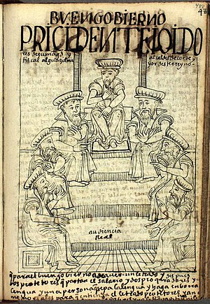 Real Audiencia - Members of the Real Audiencia of Lima, the presidente, alcaldes de corte, fiscal and alguacil mayor. (Nueva Crónica y Buen Gobierno, p. 488)
