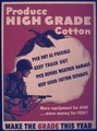 PRODUCE HIGH GRADE COTTON. MAKE THE GRADE THIS YEAR - NARA - 515218.tif