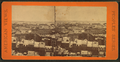 Panorama from old south church, Boston, from Robert N. Dennis collection of stereoscopic views.png