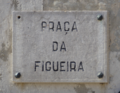 Placa toponímica - Praça da Figueira.png