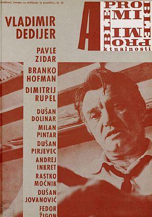 Vladimir Dedijer - Vladimir Dedijer on the 1969 cover of the Problemi magazine published in Ljubljana.