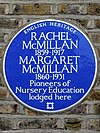 RACHEL McMILLAN 1859-1917 MARGARET McMILLAN 1860-1931 Pioneers of Nursery Education lodged here.jpg