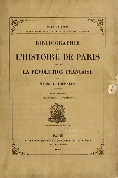 File:Tourneux - Bibliographie de l'histoire de Paris pendant la Révolution française, t. 1, 1890.djvu