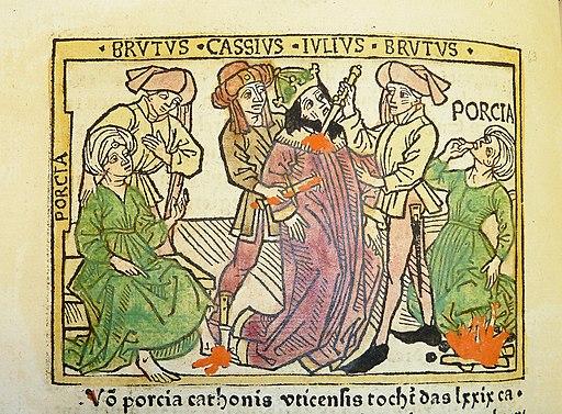Woodcut illustration of Porcia Catonis counseling Marcus Junius Brutus, Julius Caesar's death at the hands of Brutus and Gaius Cassius Longinus, and Porcia's suicide - Penn Provenance Project