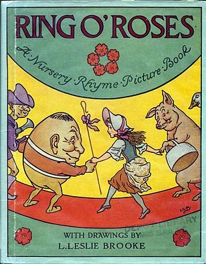 Ring a Ring o' Roses - The cover of L. Leslie Brooke's Ring O' Roses (1922) shows nursery rhyme characters performing the game