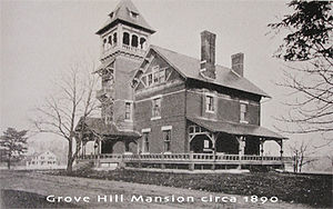 Grove Hill Mansion - An 1890 photo of the mansion.
