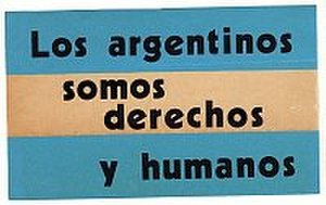 "Jorge Rafael Videla - Bumper sticker commissioned by the junta in 1979. The text is a pun on derechos humanos, ""human rights"". ""We argentines are humans and righteous"""