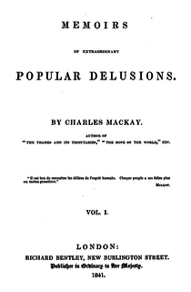 <i>Extraordinary Popular Delusions and the Madness of Crowds</i> A collection of historic anecdotes about human follies
