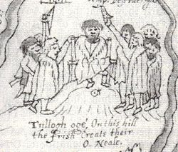 Another similar inauguration, this time the late 16th century inauguration of Hugh O'Neill, 2nd Earl of Tyrone, at Tullyhogue.
