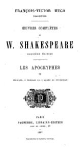Shakespeare, apocryphes - Œuvres complètes, traduction Hugo, Pagnerre, 1866, tome 2.djvu