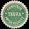 Siegelmarke Gemeinde Taura - Amtshauptmannschaft Rochlitz W0252565.jpg