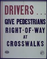 """Drivers...Give Pedestrians Right-of-Way at Crosswalks"" - NARA - 514187.tif"